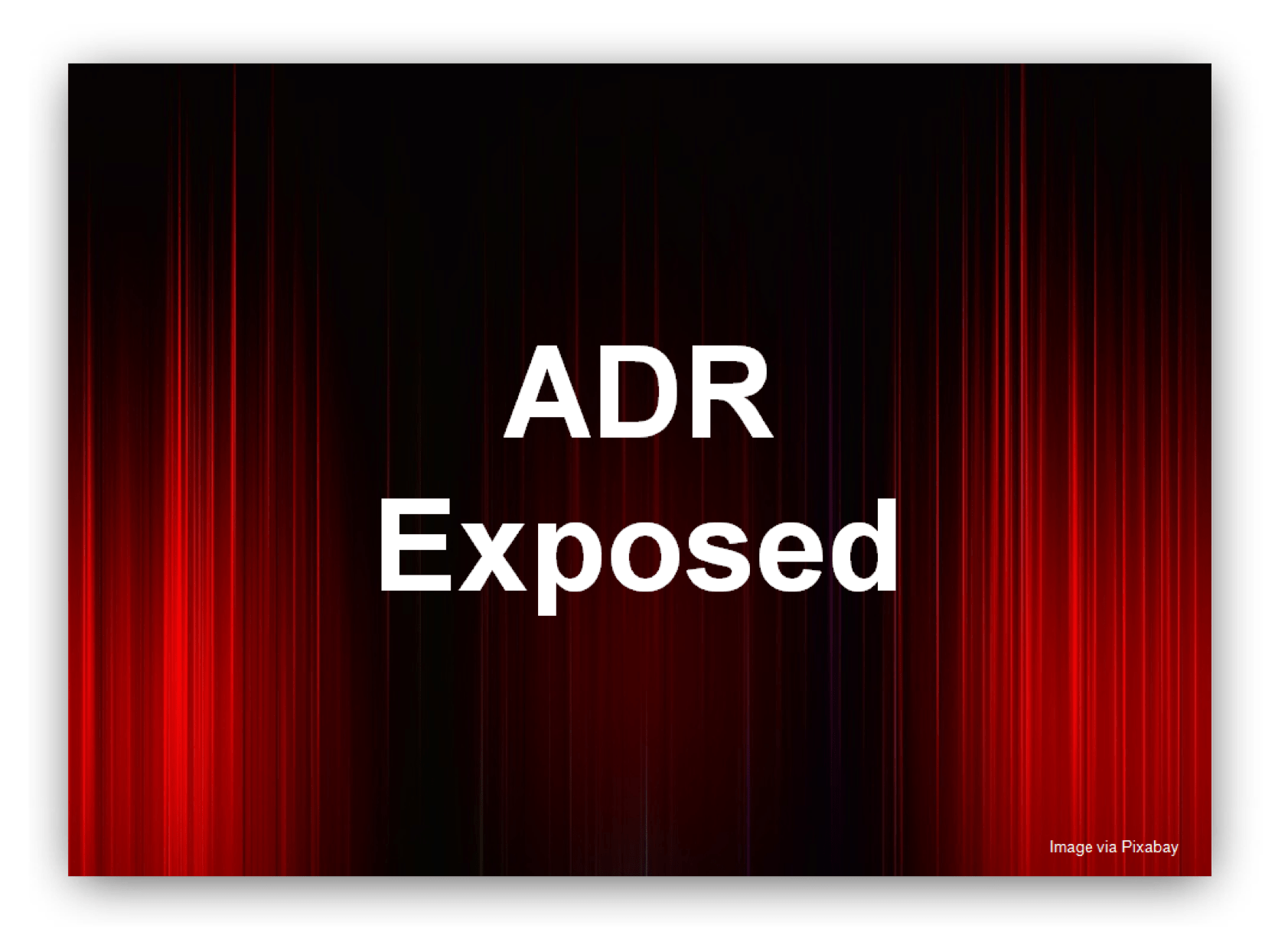 Picture of curtain with the title 'ADR Exposed' in the middle.
