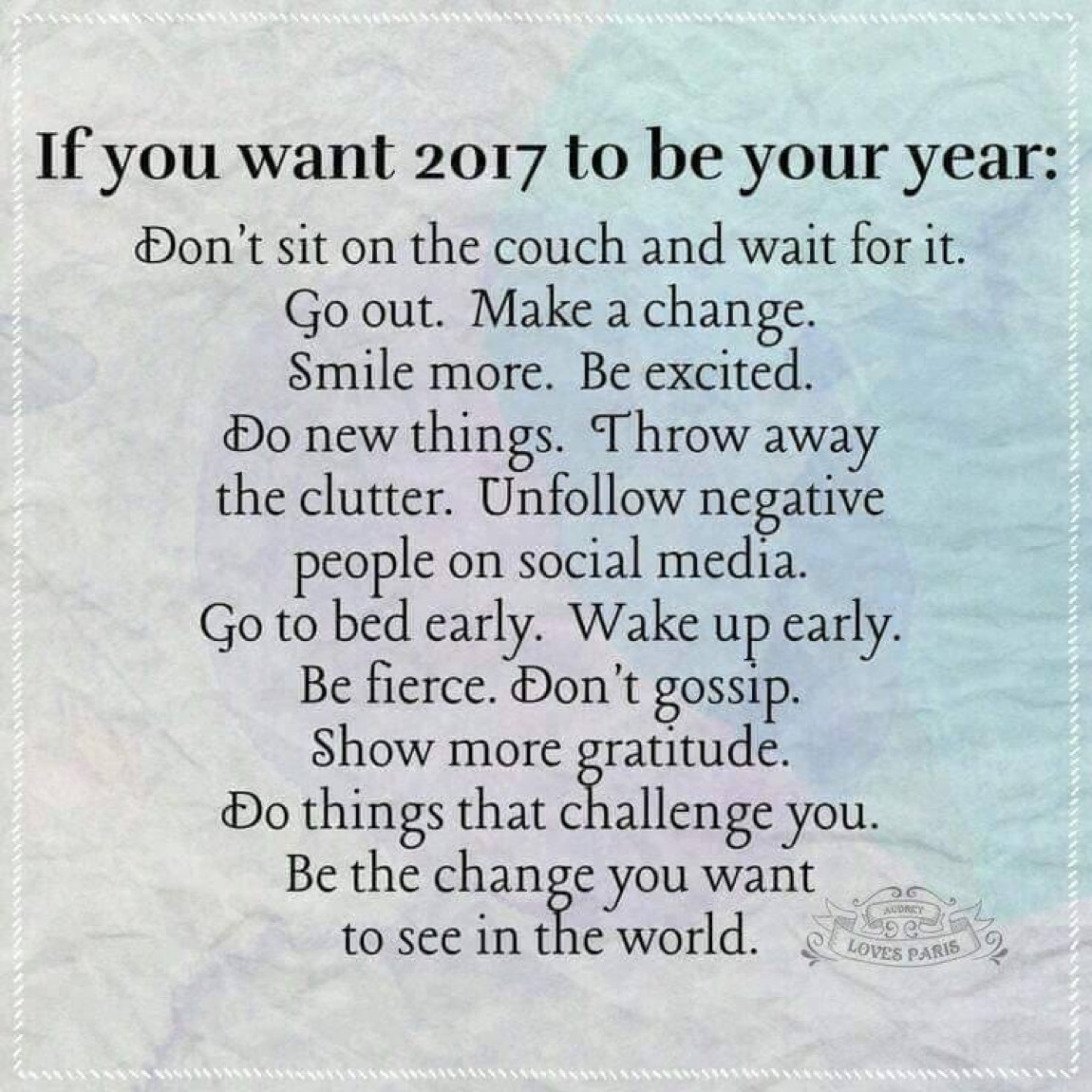 Picture of motivational quote about what to do in 2017.
